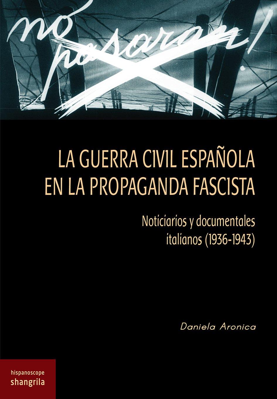 La Guerra Civil Española en la propaganda fascista – Shangrila